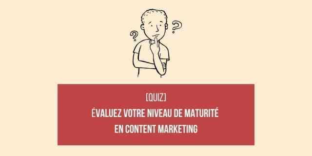 quiz maturité content marketing