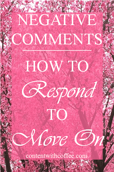 Negative Comments: How to respond to move on