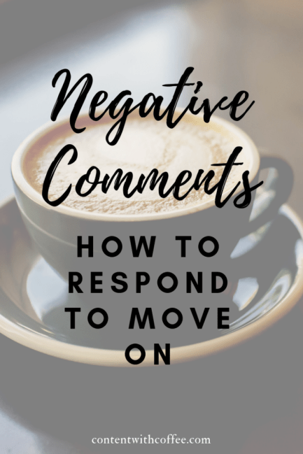 Negative comments how to respond to move on