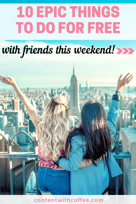 10 Epic Things to Do for Free with Friends This Weekend! Have fun and be frugal?? This is epic adulting to the max! #weekend #freeactivities #adulting #frugaladulting #thingstodoforfree
