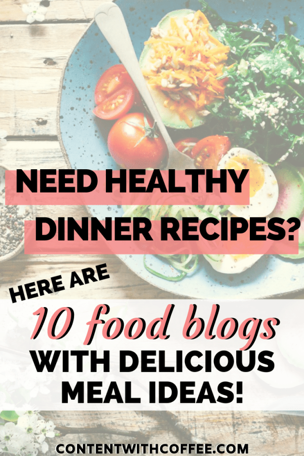 In need of delicious but healthy dinner recipes? These are my favorite healthy food blogs to quickly find tonight's dinner! #healthydinnerrecipes #healthyeating #foodblog #healthymealideas #nutritiontips