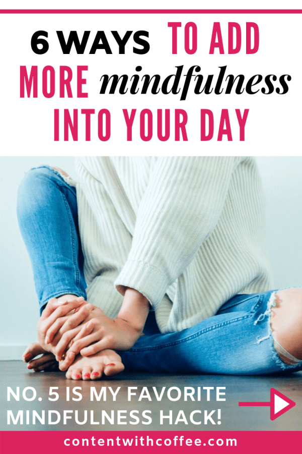 Mindfulness doesn't have to be hard! Here are 6 simple mindfulness techniques that'll relieve stress, reduce anxiety, improve focus, and even foster a better attitude during the day! #mindfulness #mindful #stressrelief #anxiety #personalgrowth #selfimprovement #adulting