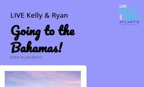 The Live Kelly & Ryan Atlantis Bahamas Sweepstakes – Chance to Win Two VIP Seats, Roundtrip