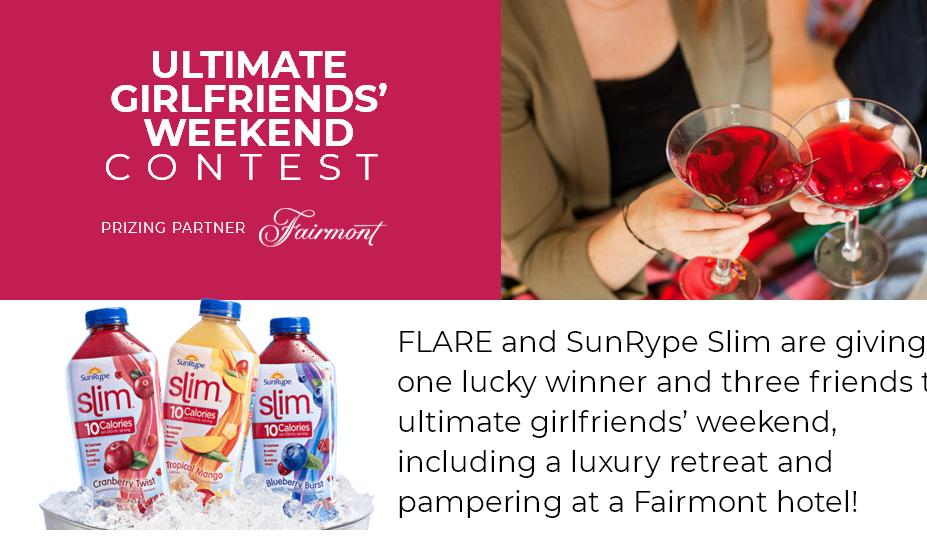 Flare And Sunrype Slim Contest – Chance To Win $3500 & Two Nights' Accommodation for four in a Luxury Suite at your Local Fairmont Hotel, Four wellness Packages, Dinners and a Shopping Spree