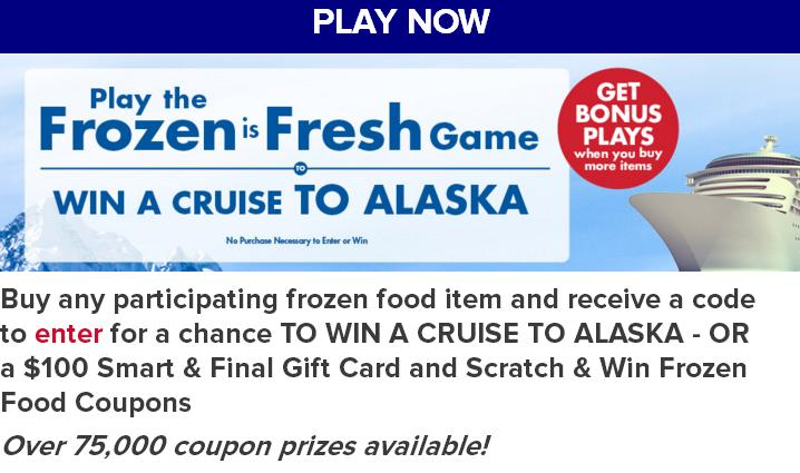 Smart & Final Frozen Is Fresh Sweepstakes – Stand Chance to Win Tickets A Cruise to Alaska, a $100 Smart & Final Gift Card and Scratch & Win Frozen Food Coupons