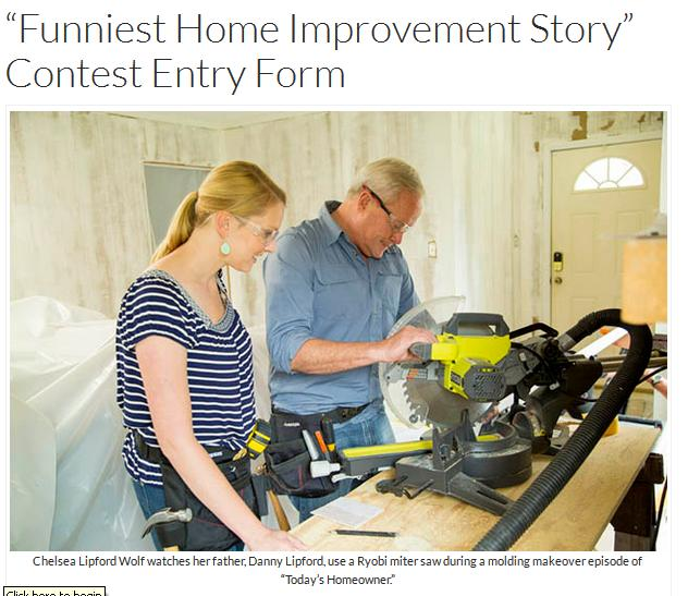 Today's Homeowner Funniest Home Improvement Contest-Enter To Win $1,000 Ryobi Tools