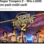 Exclaim Super Troopers 2 Contest -Chance To Win A $200 Pre-Paid Credit Card