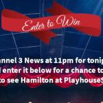 Channel 3 News at 11 Codeword Sweepstakes – Stand Chance To Win Tickets To See The Performance Of Hamilton