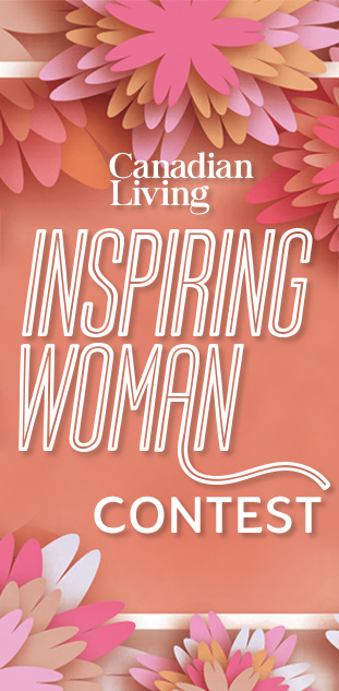 Canadian Living Inspiring Woman Contest -Enter To Win $2,250 Gift Card For Lisette L Montreal