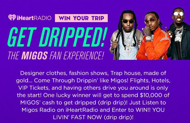 GET DRIPPED The MIGOS Fan Experience Sweepstakes – Stand Chance To Win A Trip To See An Artist On Tour