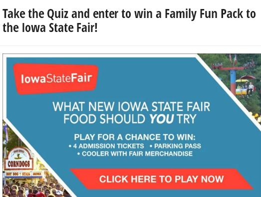 What New Iowa State Fair Food Are You Quiz Sweepstakes – Stand Chance To Win A Family Fun Pack