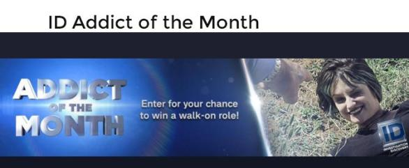 Addict Of The Month Win A Walk-On Role Sweepstakes – Win A Trip Prize