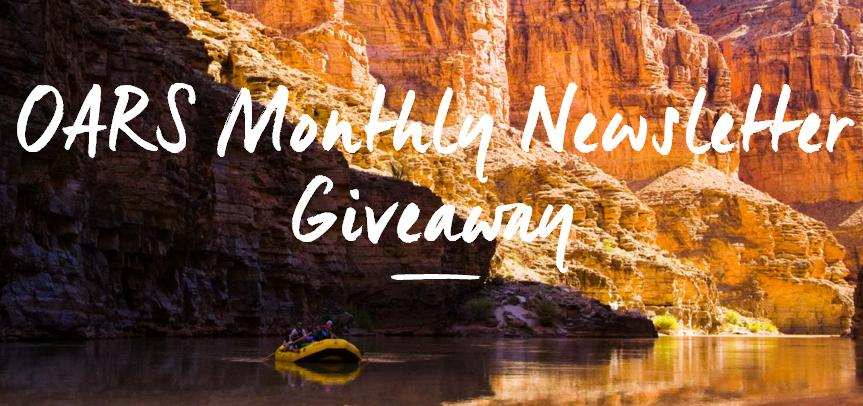 OARS Monthly Nesletter Giveaway – Win $100 Grand Prize