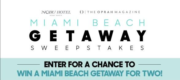 Oprah Magazine Miami Getaway Sweepstakes - Stand To Win A Gateway On Nobu Hotel Miami Beach