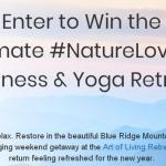 Ultimate Nature Lovers Wellness & Yoga Retreat Sweepstakes