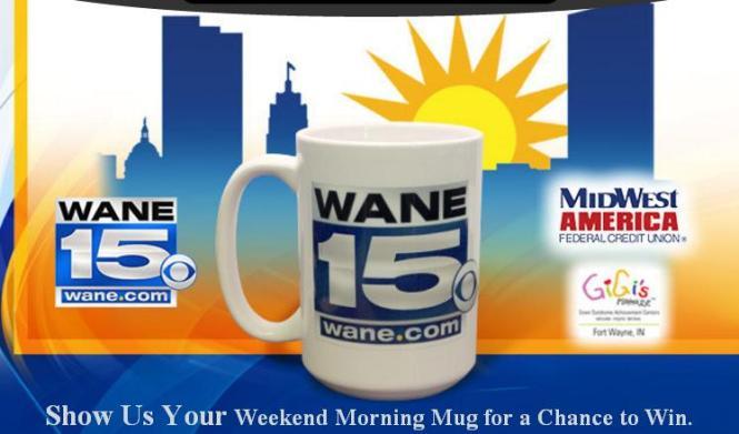 WANE 15 Giveaway, Weekend Morning Mug Giveaway, Chance to Win One WANE15 Mug, wane.com