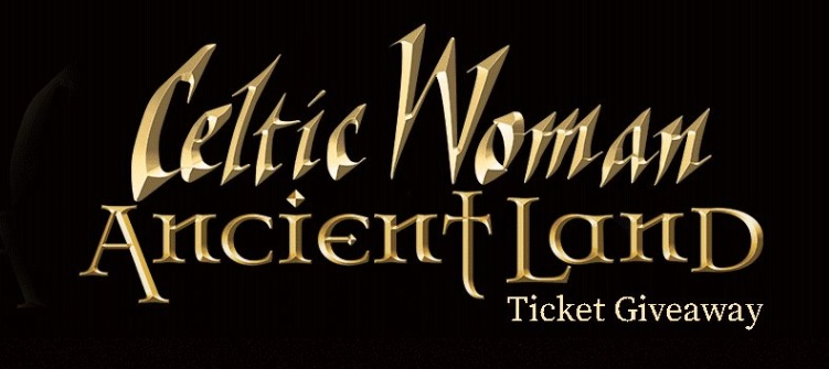 News Center 1 Celtic Woman Ticket Giveaway – Win Tickets