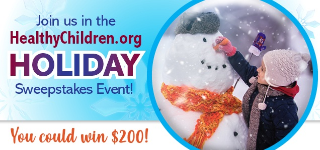 The American Academy Of Pediatrics HealthyChildren.org Holiday Sweepstakes
