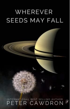 Wherever Seeds May Fall By Peter Cawdron Giveaway