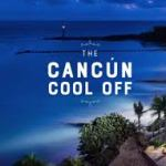 Cancun Cool Off Sweepstakes – Win $4,175 Trip