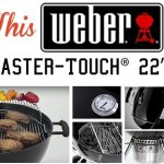 Win a Weber 22″ Master-Touch Grill – Win $199 Grill