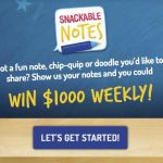 Snackable Notes Sweepstakes – Win $1,000 Check Or Wire Transfer
