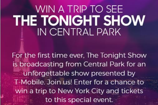 Tonight Show and T-Mobile From Central Park Sweepstakes