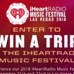Win A Trip To The iHeartRadio Music Festival – Win A Trip to Las Vegas