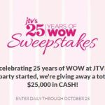 JTV 25 Years of Wow Sweepstakes 2018 – Win $25000 Cash Prizes