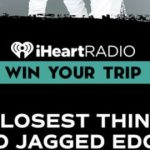 IHeart Radio Closest Thing To Jagged Edge Sweepstakes-Win Trip