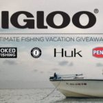 Igloo Ultimate Fishing Vacation Giveaway – Win Trip