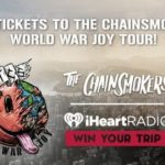 iHeart Radio Chainsmokers World War Joy Tour Sweepstakes – Win Trip