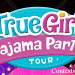 True Girl Pajama Party Tickets Contest (campaign.aptivada.com)