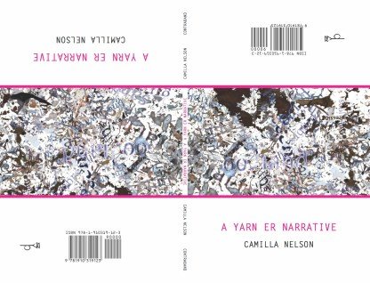 A Yarn Er Narrative by Camilla Nelson