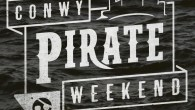 Conwy Pirate Weekend – Wales