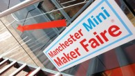Get hands on at Manchester Mini Maker Faire