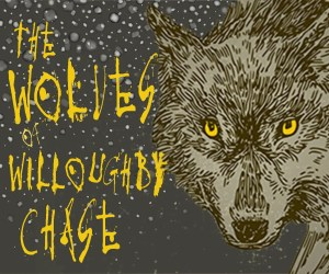 The Wolves of Willoughby Chase - Brockley Jack Studio Theatre