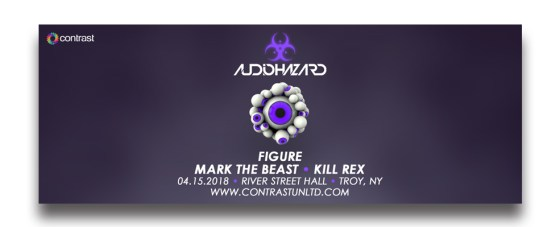 Audiohazard (Day Party) w/ Figure, Mark The Beast, Kill Rex