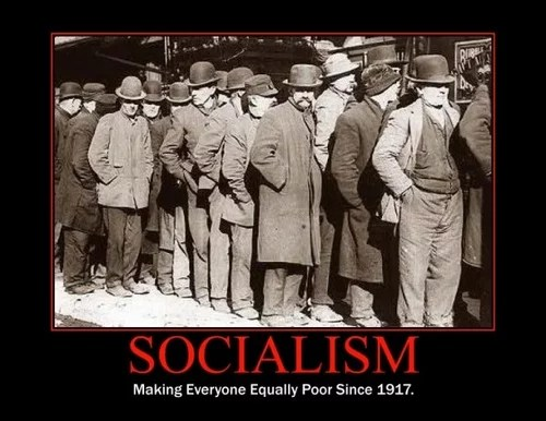 Socialism : making everybody equally poor since 1917