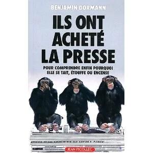 Ils ont acheté la presse, oar Benjamin Dormann