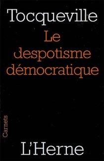 Tocqueville, le despotisme démocratique