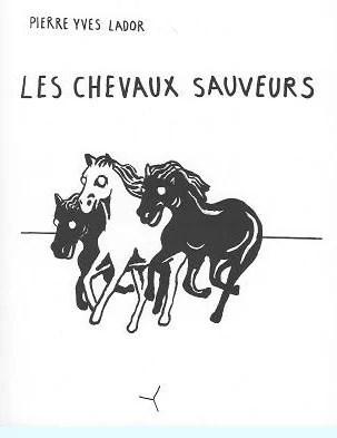 Les chevaux sauveurs Pierre-Yves Lador