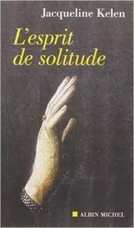 L'Esprit de solitude, par Jacqueline Kelen (Crédits : Albin Michel, tous droits réservés)