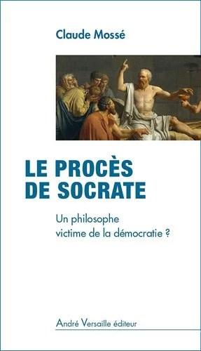 Le Procès de Socrate, par Claude Mossé (Crédits : André Versaille éditeur, tous droits réservés)