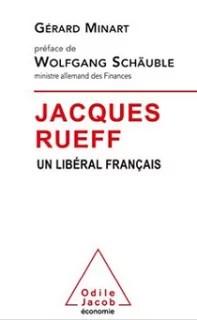 Gerard minart Jacques Rueff un liberal français
