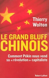 Thierry Wolton le grand bluff chinois