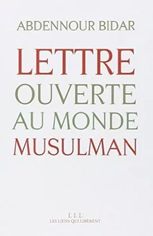 Abdennour Bidar Lettre ouverte au monde musulman