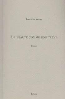 La beauté comme une trêve Laurence Verrey