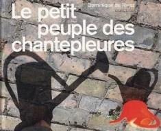 Le petit peuple des chantepleures Dominique de rivaz