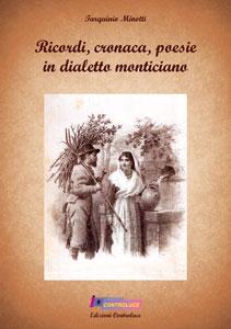 Ricordi, cronaca, poesie in dialetto monticiano